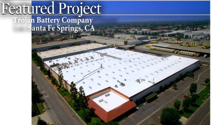 ... To Announce The Successful Completion Of Its Re Roofing Project For  Trojan Battery Companyu0027s 160,000 Square Foot Headquarters In Santa Fe  Springs.